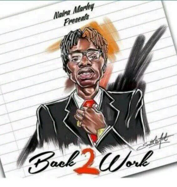 [Music] Naira Marley -- Back 2 Work