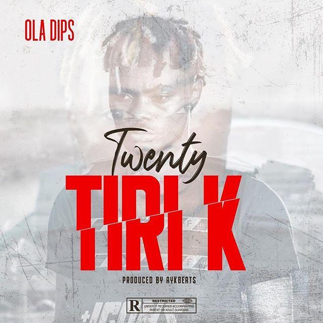 [Music] Oladips -- Twenty Tiri K