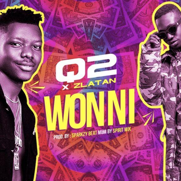 [Music] Q2 ft. Zlatan Ibile – Won Ni