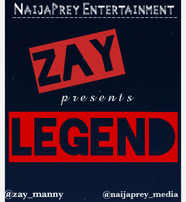 [Music] Zay -- Legend