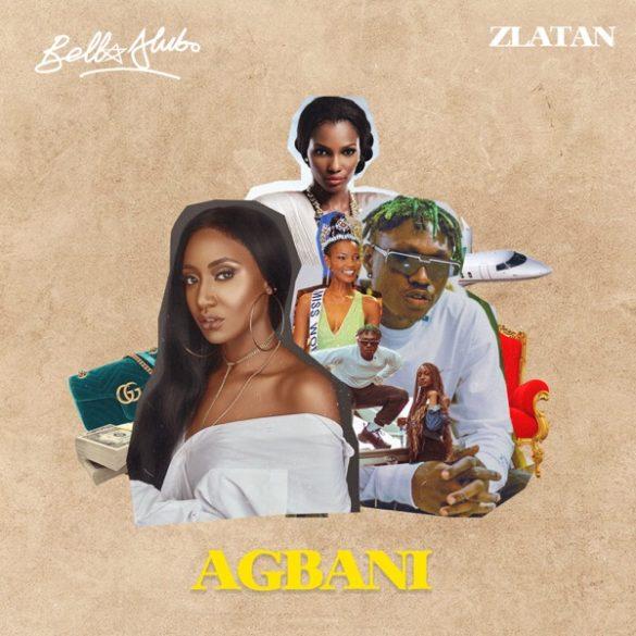 [Music] Bella Alubo ft. Zlatan - Agbani (Remix)