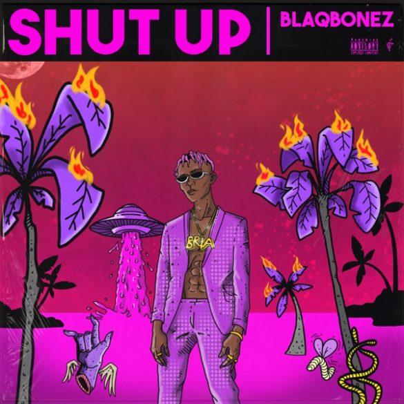 [Music] Blaqbonez - Shut Up