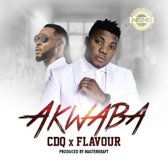 [Music] CDQ ft. Flavour - Akwaba