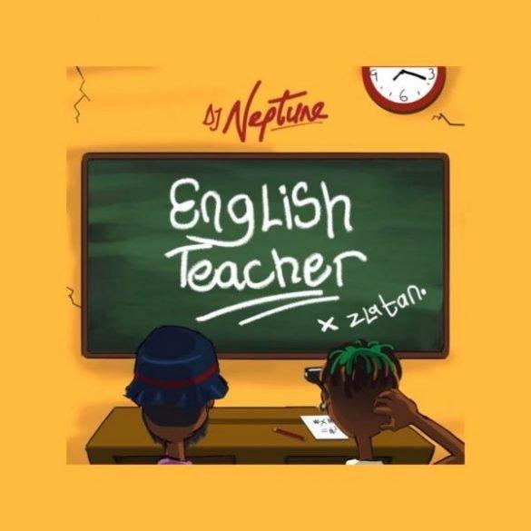[Music] Dj Neptune ft. Zlatan - English Teacher