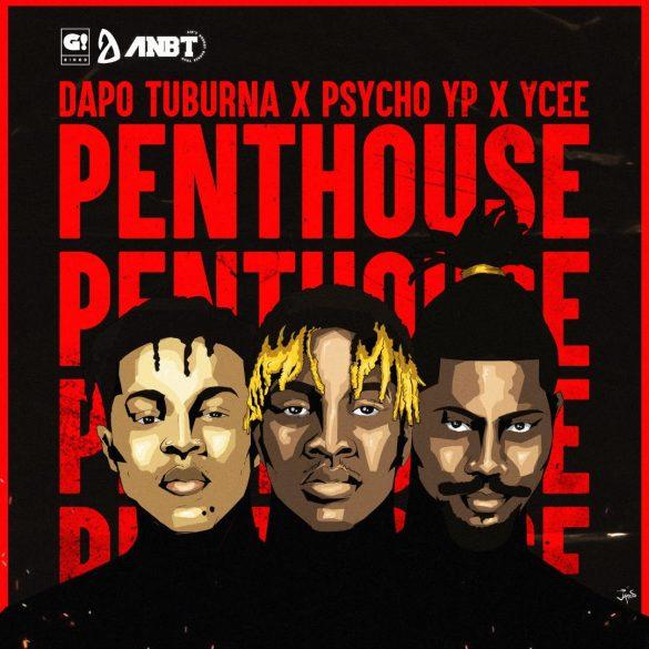 [Music] Dapo Tuburna ft. PsychoYP x Ycee - PentHouse