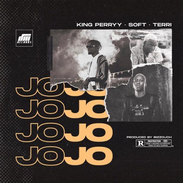 [Music] King Perryy ft. Soft x Terri - Jojo