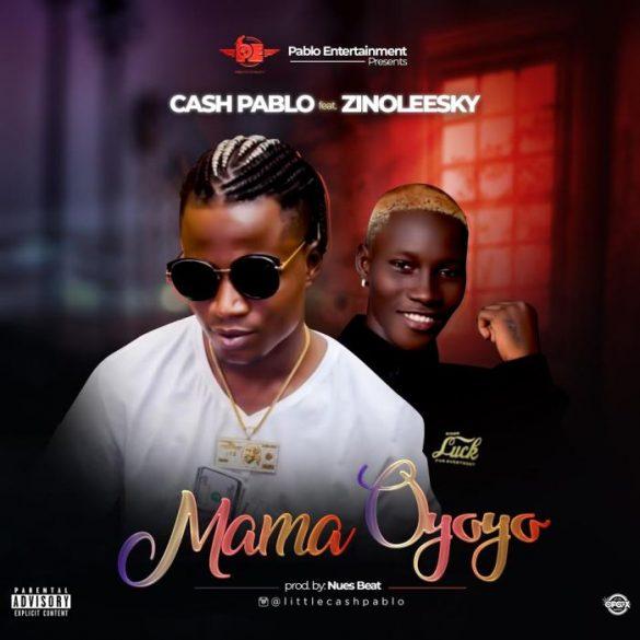 [Music] Lil Cash Pablo ft. Zinoleesky - Mama Oyoyo