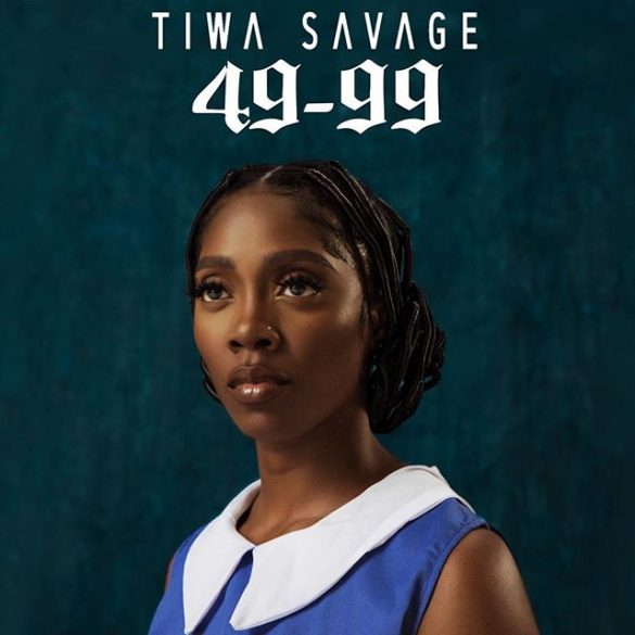 [Music] Tiwa Savage - 49-99