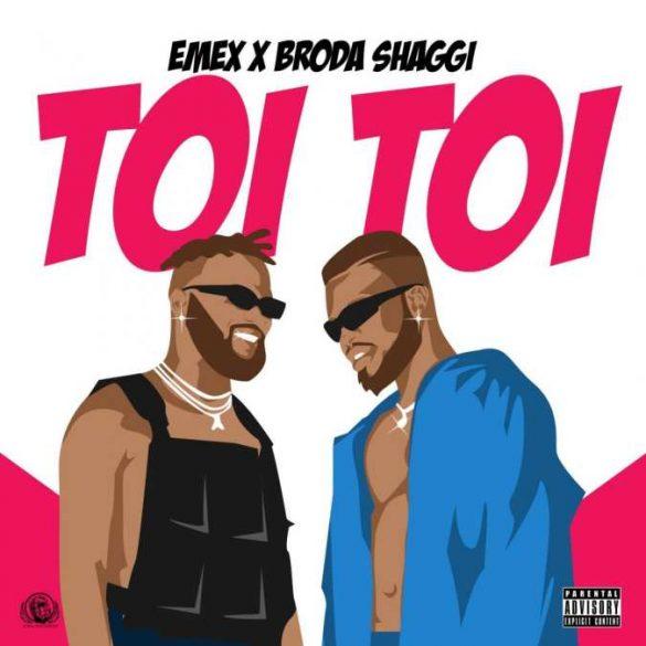[Music] Emex ft. Broda Shaggi - Toi Toi