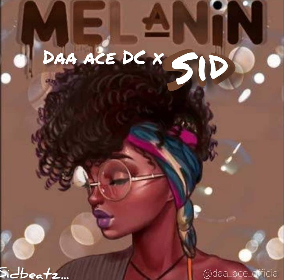 [Music] Daa'Ace DC ft. S.I.D - Melanin