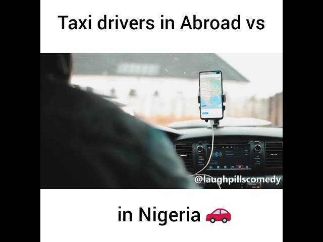 [Comedy] LaughPills Comedy - Taxi Drivers in Abroad Vs in Nigeria