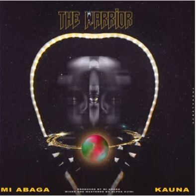 [Music] M.I Abaga ft. Kauna - The Warrior