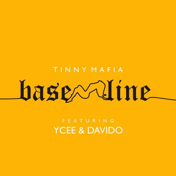 [Music] Tinny Mafia ft. Ycee x Davido – Baseline
