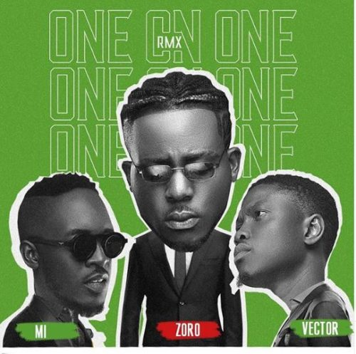 [Music] Zoro ft. M.I Abaga x Vector - One On One
