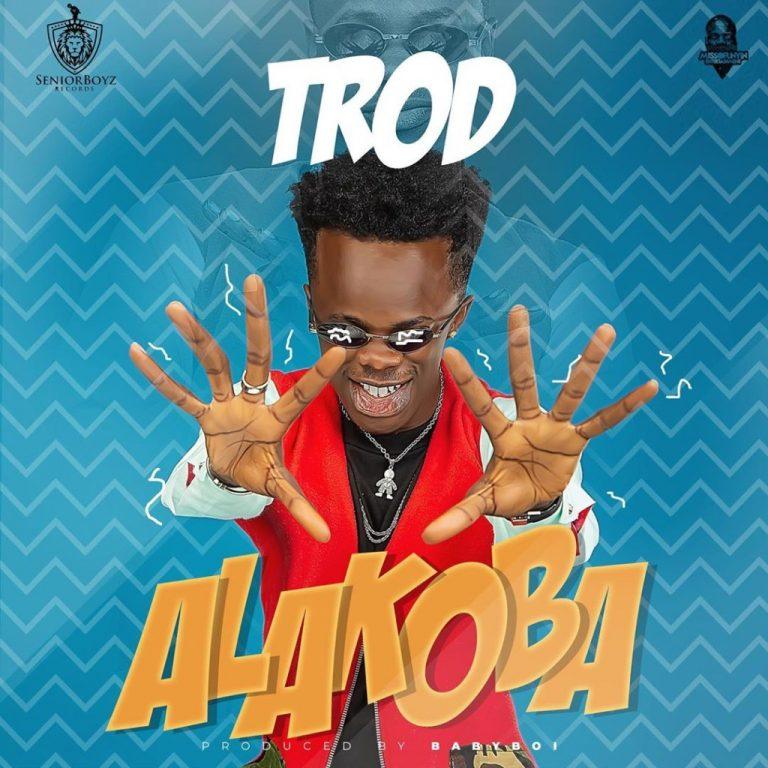 [Music] Trod - Alakoba | VIDEO