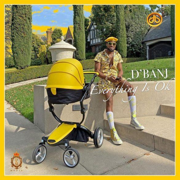 [Music] D'Banj - Everything Is Ok