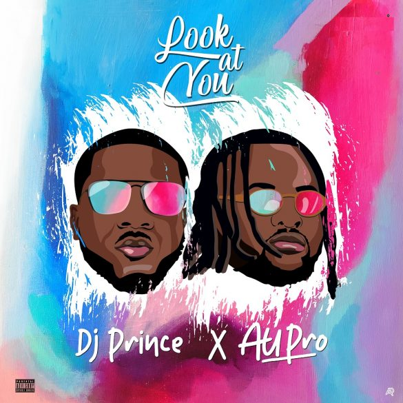 [Music] DJ Prince ft. Au Pro - Look At You