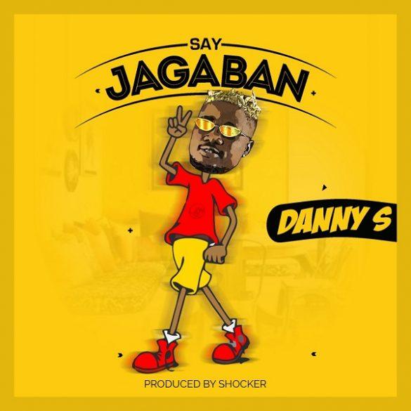 [Music] Danny S - Say Jagaban