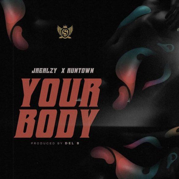 [Music] Jrealzy ft. Runtown – Your Body