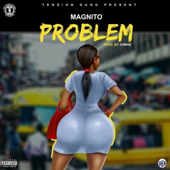 [Music] Magnito - Problem | VIDEO