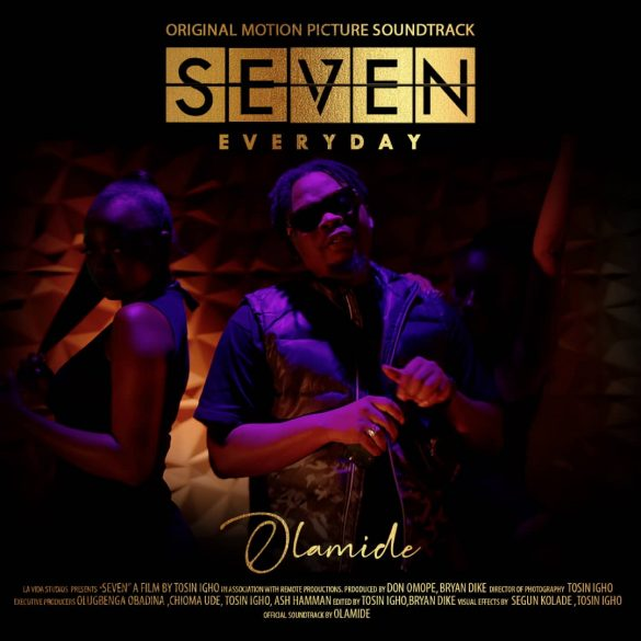[Lyrics] Olamide - Everyday (Seven Soundtrack) Lyrics