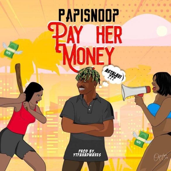 [Music] Papisnoop ft. Naira Marley - Pay Her Money
