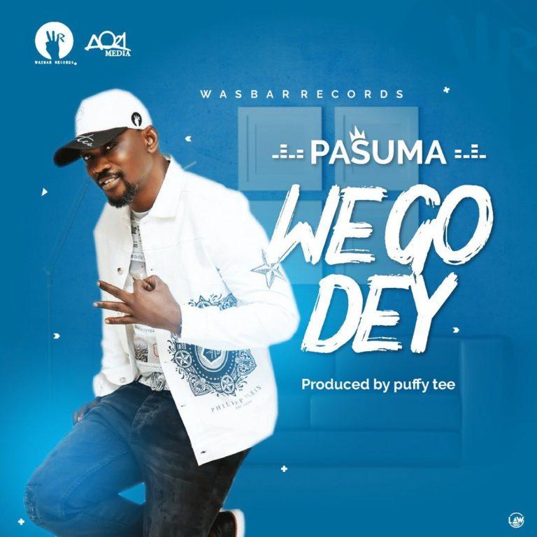 [Music] Pasuma - We Go Dey