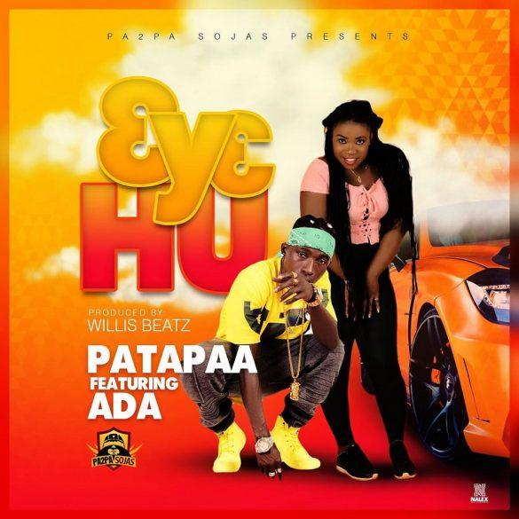 [Music] Patapaa ft. Ada – 3y3 Hu