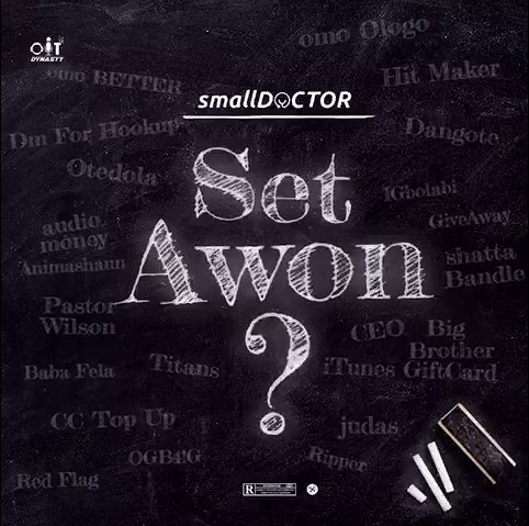 [Music] Small Doctor - Set Awon?