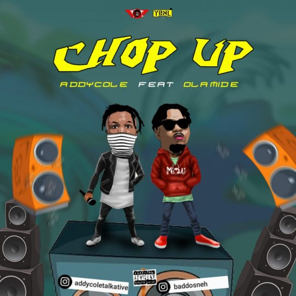 [Music] Addycole ft. Olamide - Chop Up