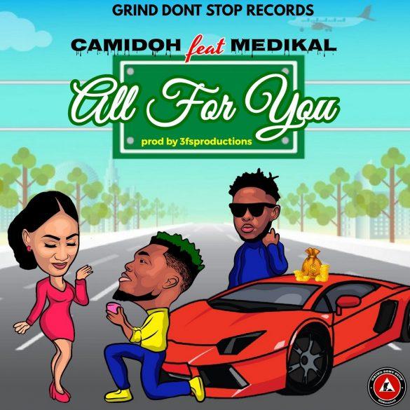 [Music] Camidoh ft. Medikal - All For You