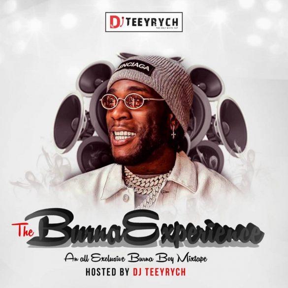 [Mixtape] DJ Teeyrych - The Burna Experience (Burna Boy Mixtape)