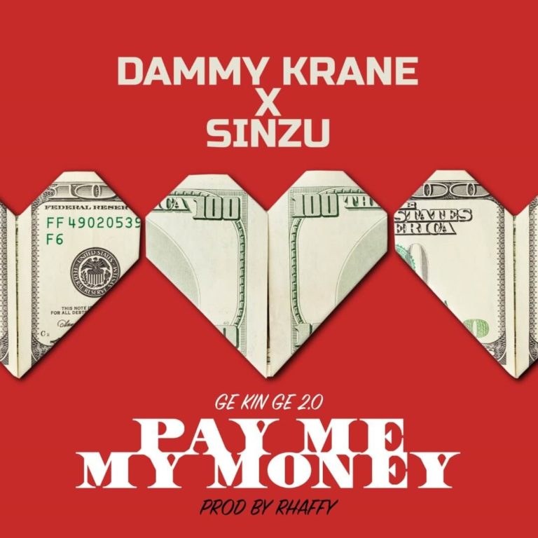 [Lyrics] Dammy Krane ft. Sinzu - Pay Me My Money Remix 2.0 Lyrics