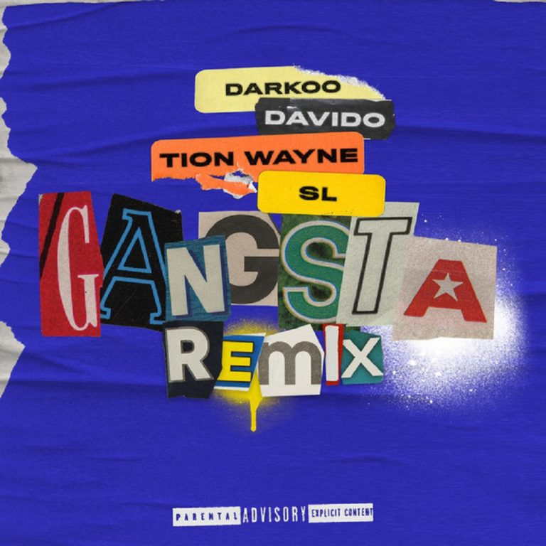 [Music] Darkoo ft. Davido x Tion Wayne x SL - Gangsta (Remix)