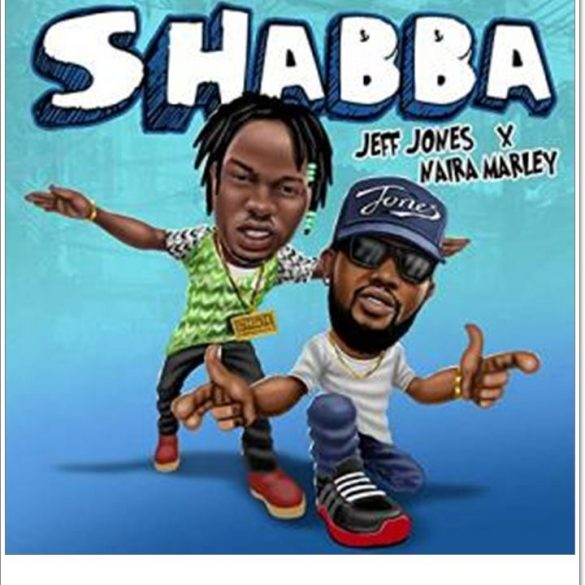[Music] Jeff Jones ft. Naira Marley - Shabba