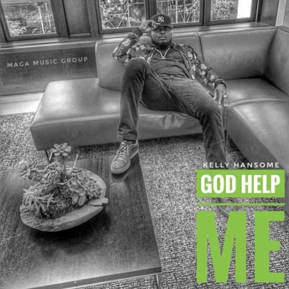[Music] Kelly Hansome - God Help Me