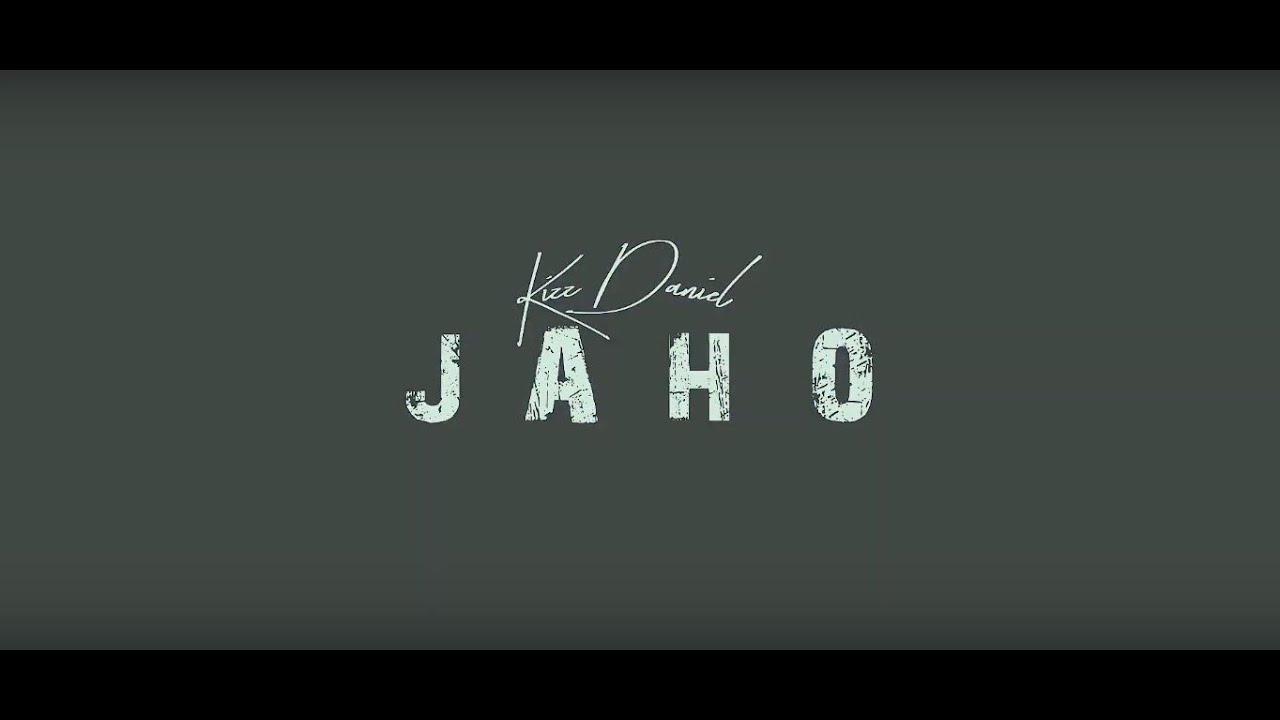 [Video] Kizz Daniel - Jaho (Audio Lyric Visual)