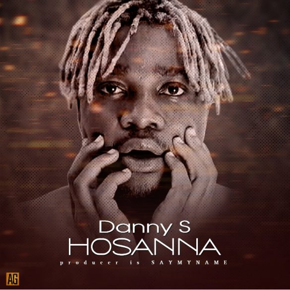 [Lyrics] Danny S - Hosanna Lyrics