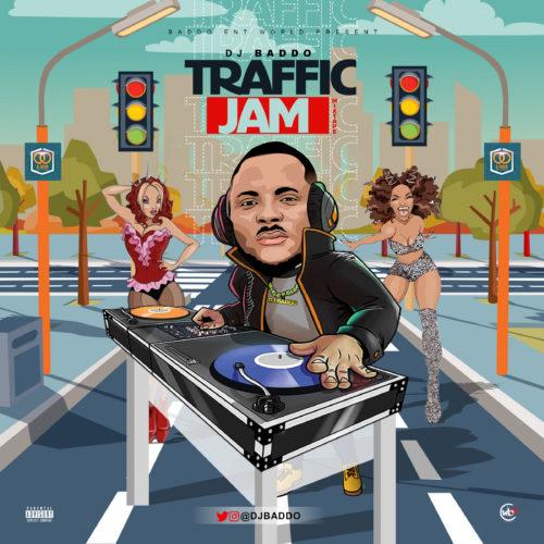 [Mixtape] DJ Baddo - Traffic Jam Mix