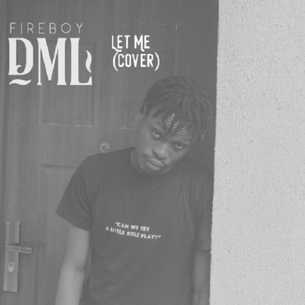 [Music] Fireboy - Let Me (cover)