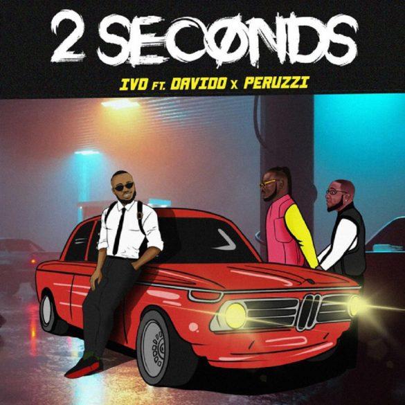 [Lyrics] IVD ft. Davido x Peruzzi – 2 Seconds Lyrics