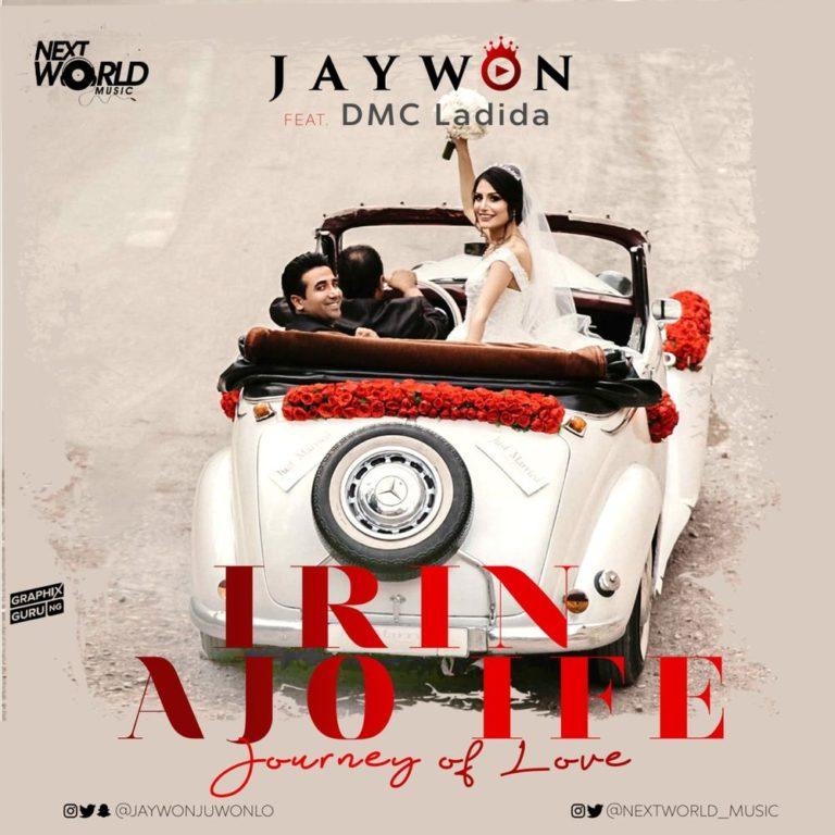 [Music] Jaywon ft. DMC Ladida - Irin Ajo Ife