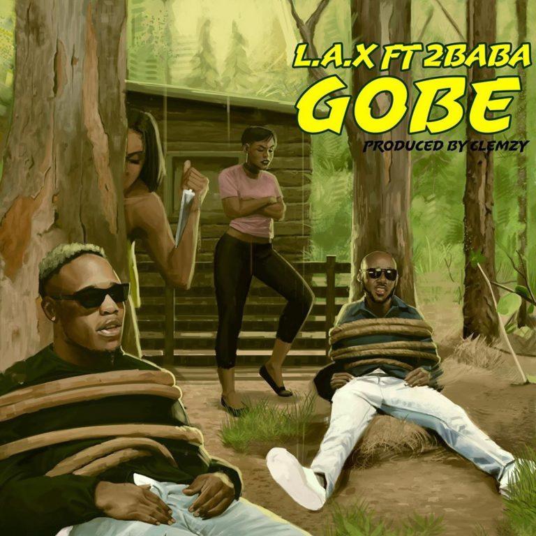 L.A.X ft. 2baba – Gobe Lyrics