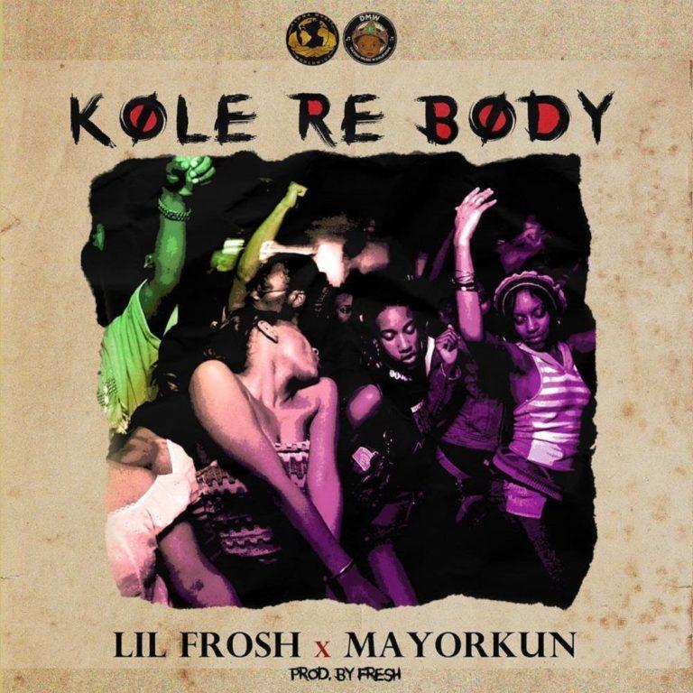 Lil Frosh ft. Mayorkun - Kole Re Body (Ballon Dior) Lyrics
