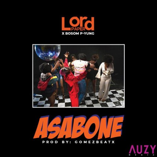 [Music] Lord Paper ft. Bosom P-Yung - Asabone