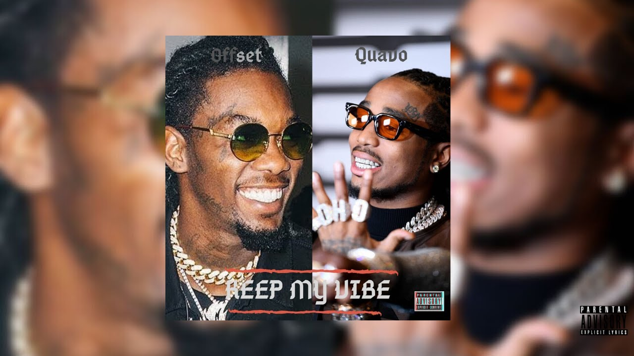 [Music] Quavo ft. Offset - Keep My Vibe