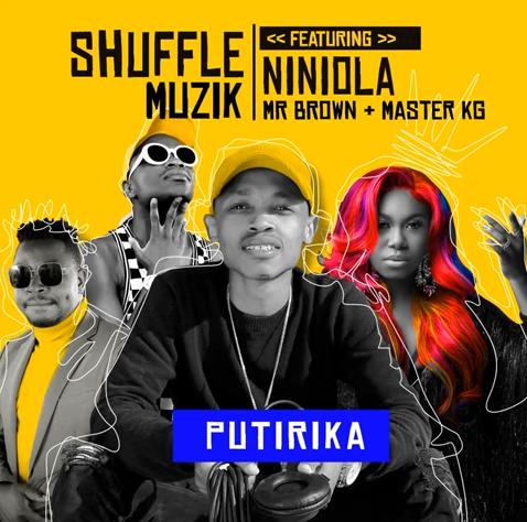[Music] Shuffle Muzik - Putirika ft. Niniola, Master KG & Mr Brown