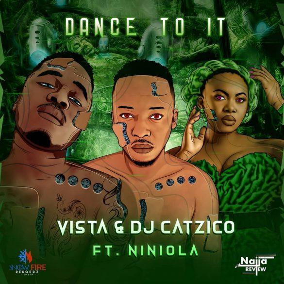 [Music] Vista & DJ Catzico ft. Niniola - Dance To It