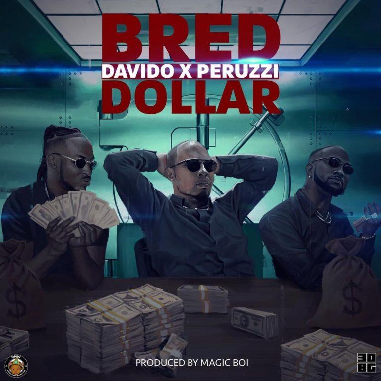 [Music] B-Red ft. Davido, Peruzzi - Dollar