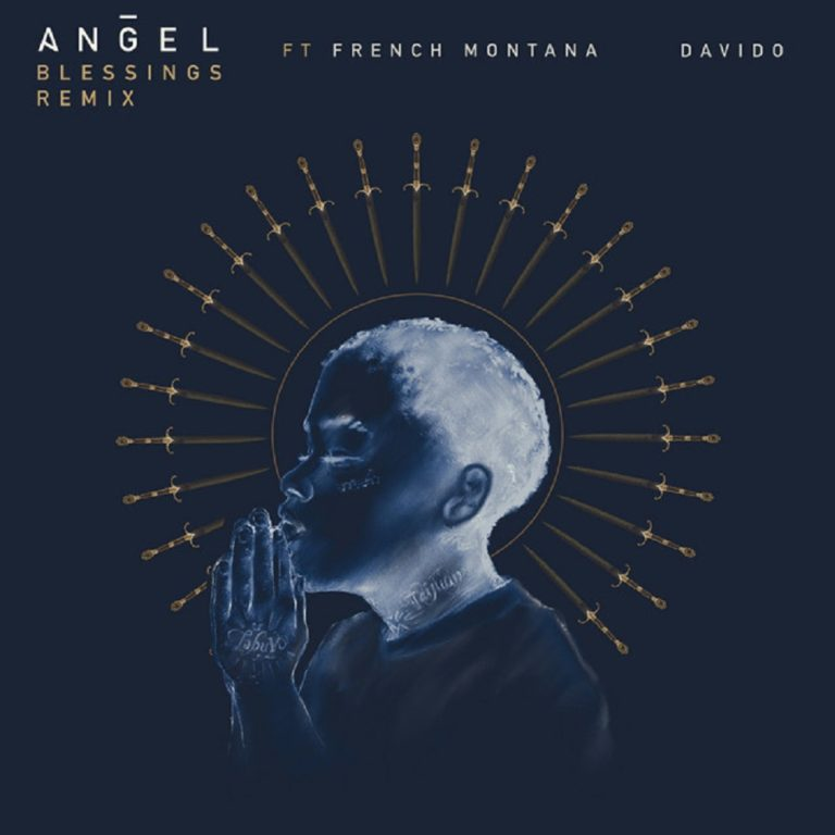[Music] Angel - Blessings ft. French Montana, Davido